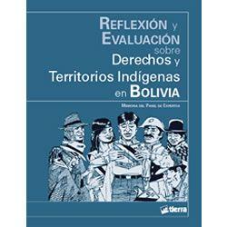 Reflexión y evaluación sobre derechos y territorios indígenas en Bolivia