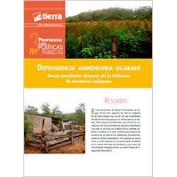 Dependencia alimentaria guaraní. Temas pendientes después de la titulación de territorios indígenas