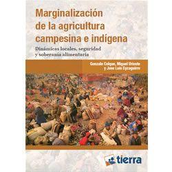 Marginalización de la agricultura campesina e indígena