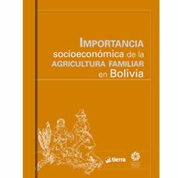 Importancia socioeconómica de la agricultura familiar en Bolivia
