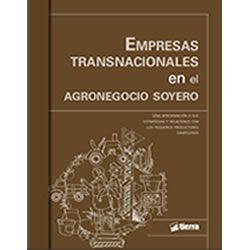 Empresas transnacionales en el agronegocio soyero