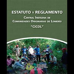 Estatuto y Reglamento de la Central Indígena de Comunidades Originarias de Lomerío - CICOL