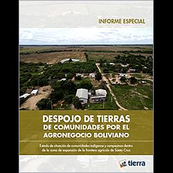 Despojo de tierras de comunidades por el agronegocio boliviano